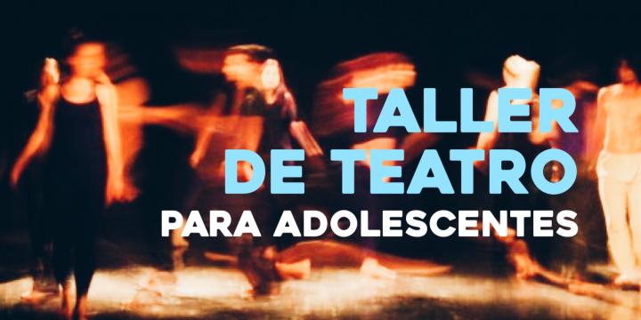 """Inscripción para el taller de teatro para adolescentes, """"El teatro como escenario,"""" en marzo y abril"""